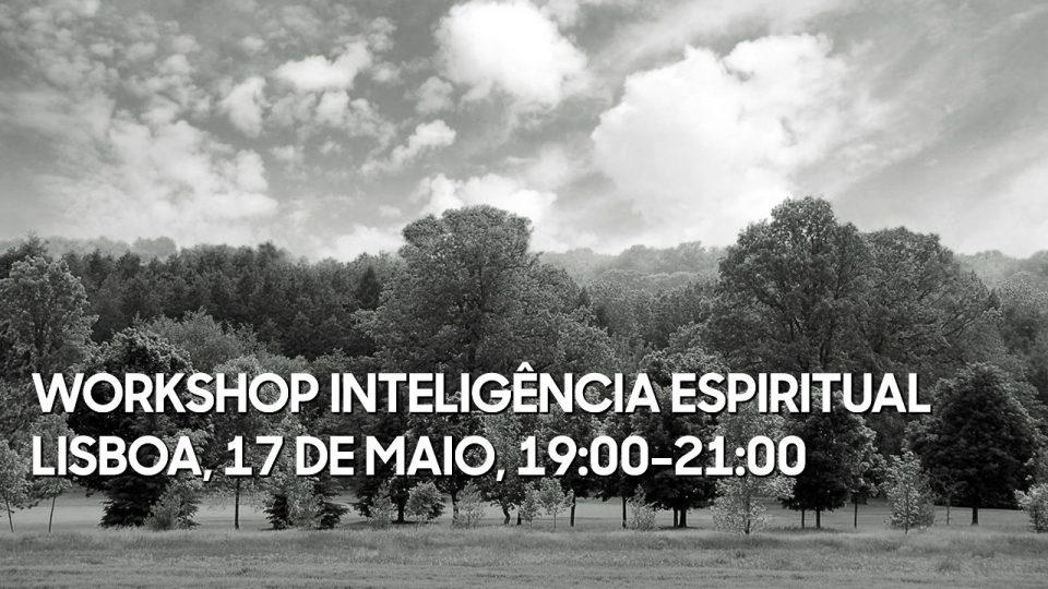 Workshop Inteligência Espiritual :: Lisboa – Maio de 2018
