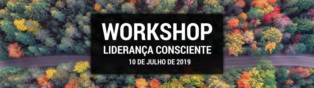 Workshop Liderança Consciente - 10 de Julho de 2019