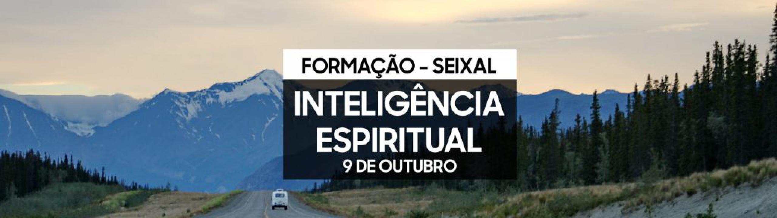 Formação Inteligência Espiritual - 9 de Outubro - Seixal