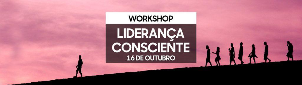 Workshop Liderança Consciente - Lisboa - 16 de Outubro