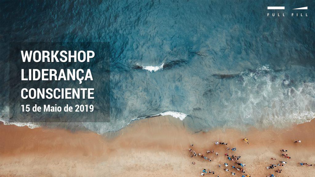 Workshop de Liderança Consciente - 15 de Maio