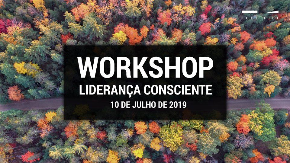 Workshop Liderança Consciente - 10 Julho