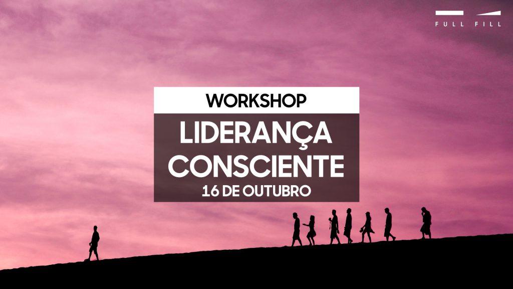 Workshop Liderança Consciente - 16 de outubro - Lisboa