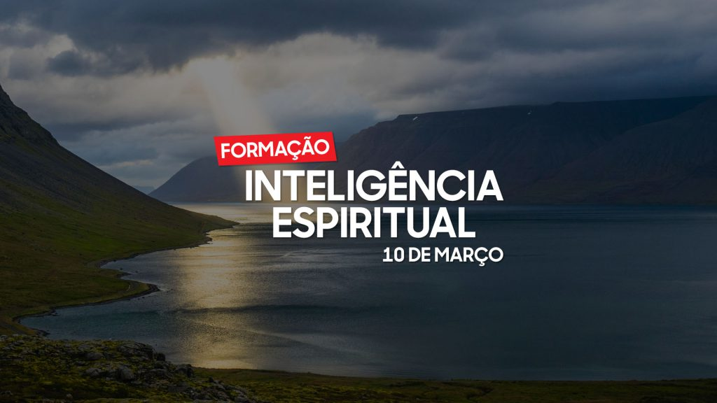 Formação Inteligência Espiritual - 10 de março de 2020
