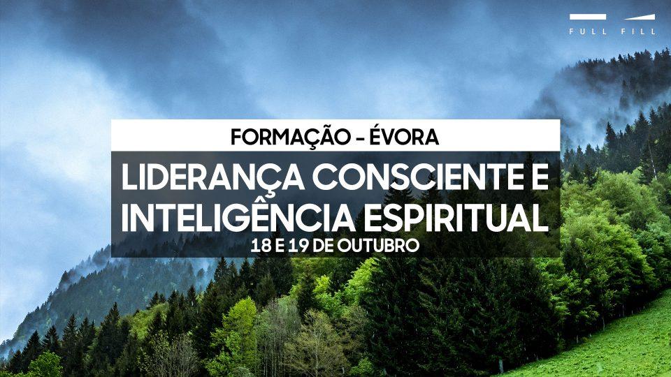 Formação Liderança Consciente e Inteligência Espiritual - 18/19 de Outubro - Évora