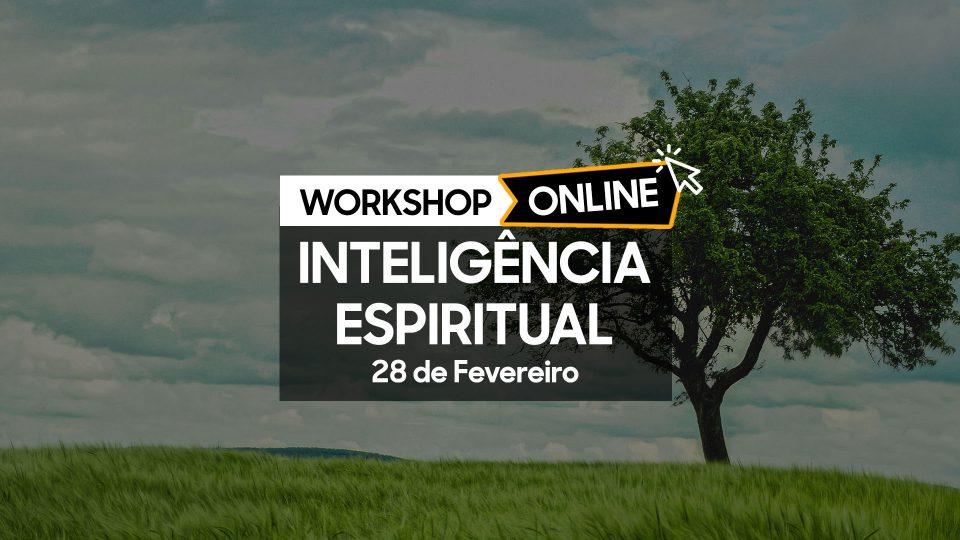 Workshop Inteligência Espiritual Online - 28 Fevereiro 2020