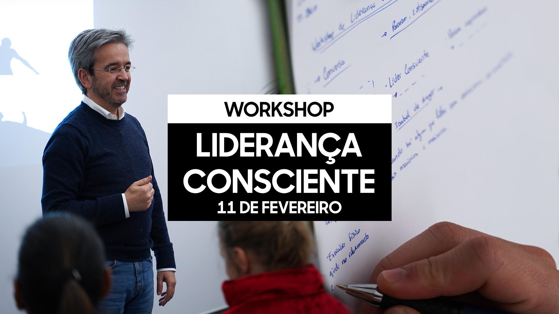 Workshop Liderança Consciente - 11 de fevereiro de 2020