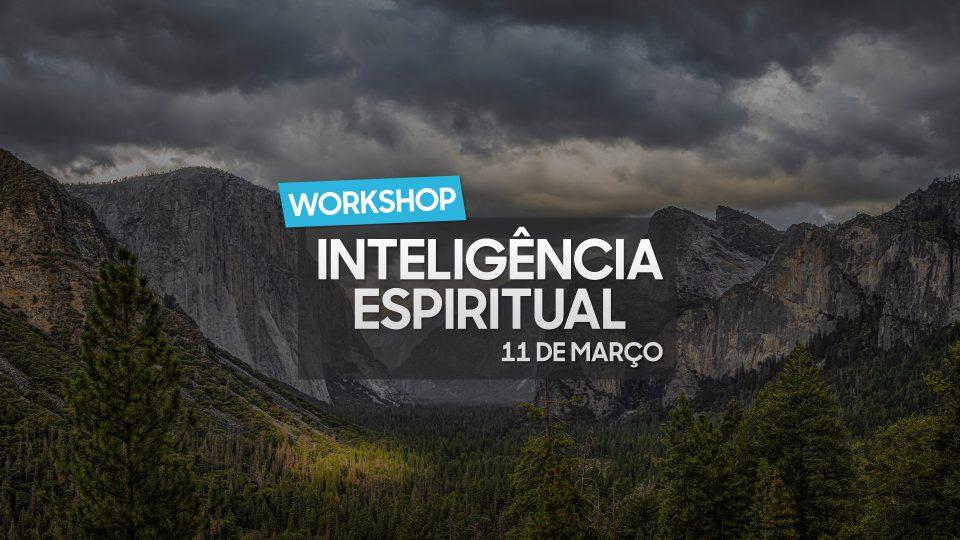 Workshop Inteligência Espiritual - 11 Março 2020