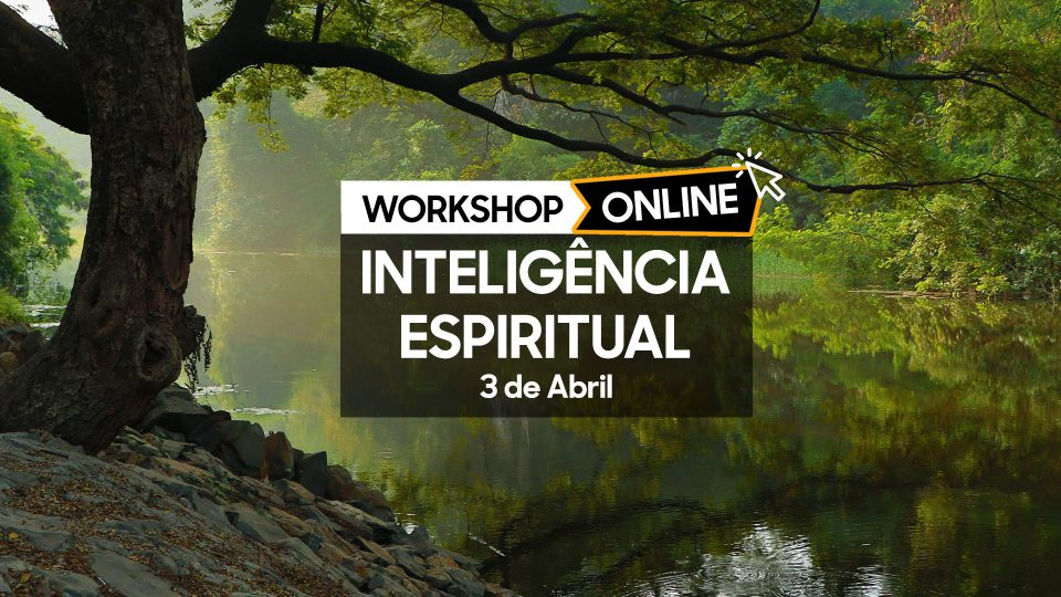 Workshop Inteligência Espiritual Online - 04 de Abril